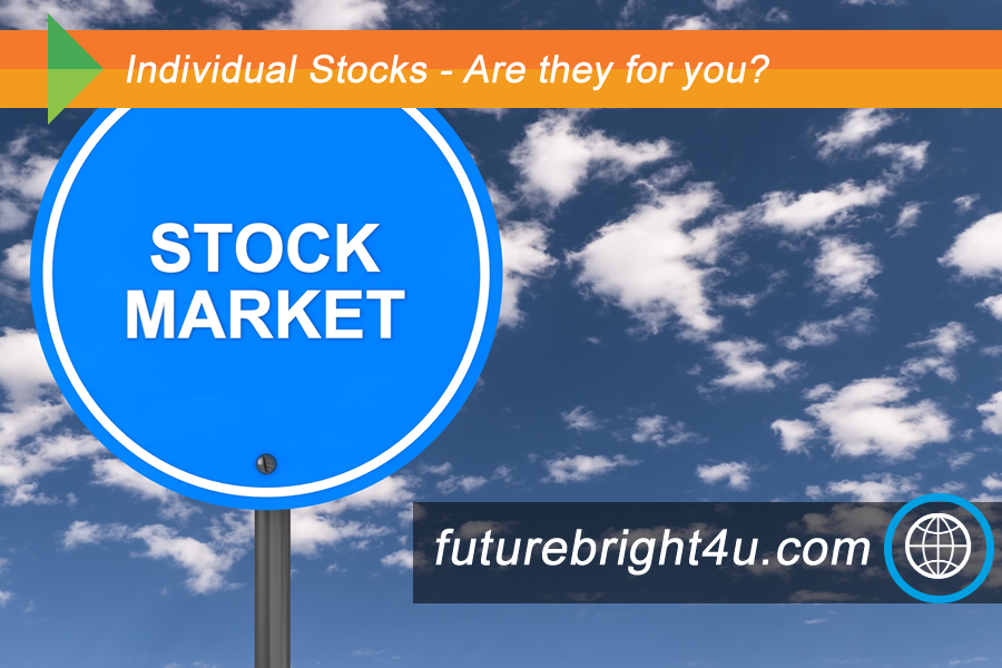 Individual Stocks – Are they for you?
