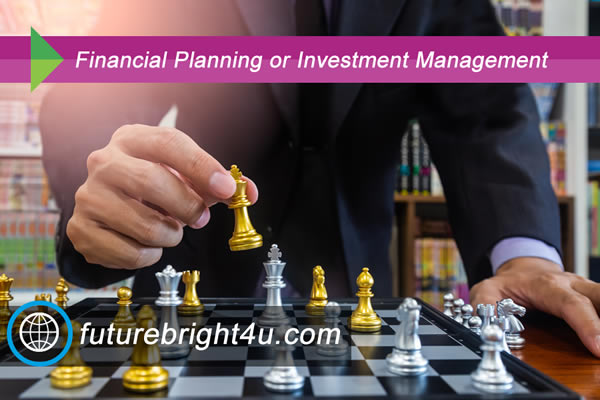 Financial Planning or Investment Management