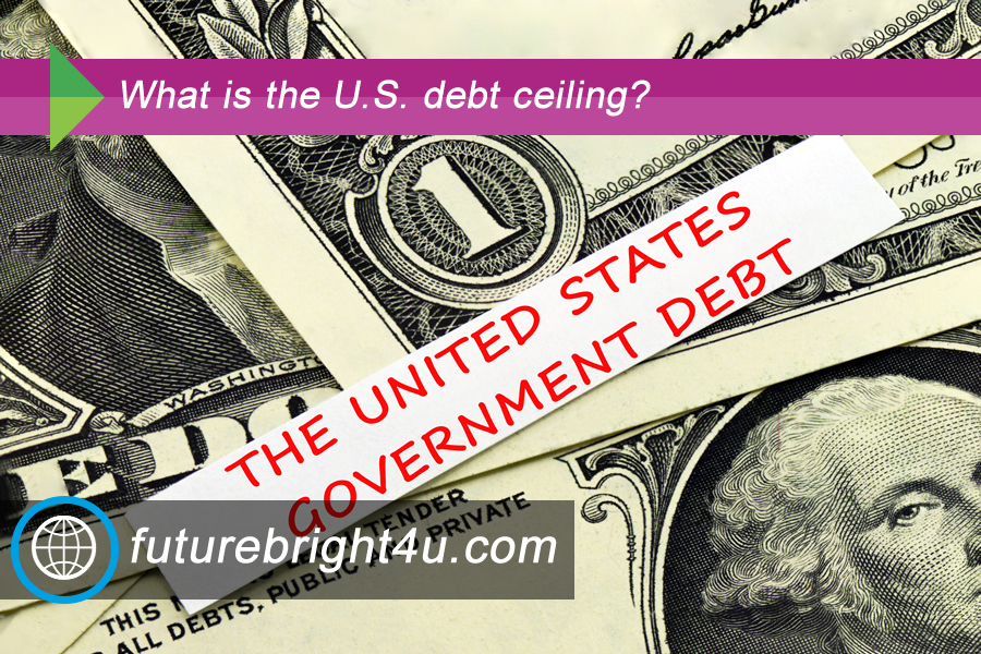 What is the U.S. Debt Ceiling?